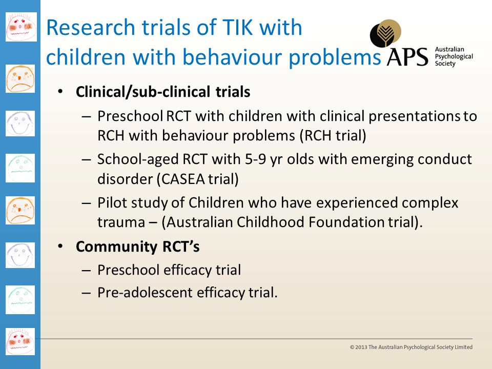 Research trials of TIK with children with behaviour problems Clinical/sub-clinical trials – Preschool RCT with children with clinical presentations to