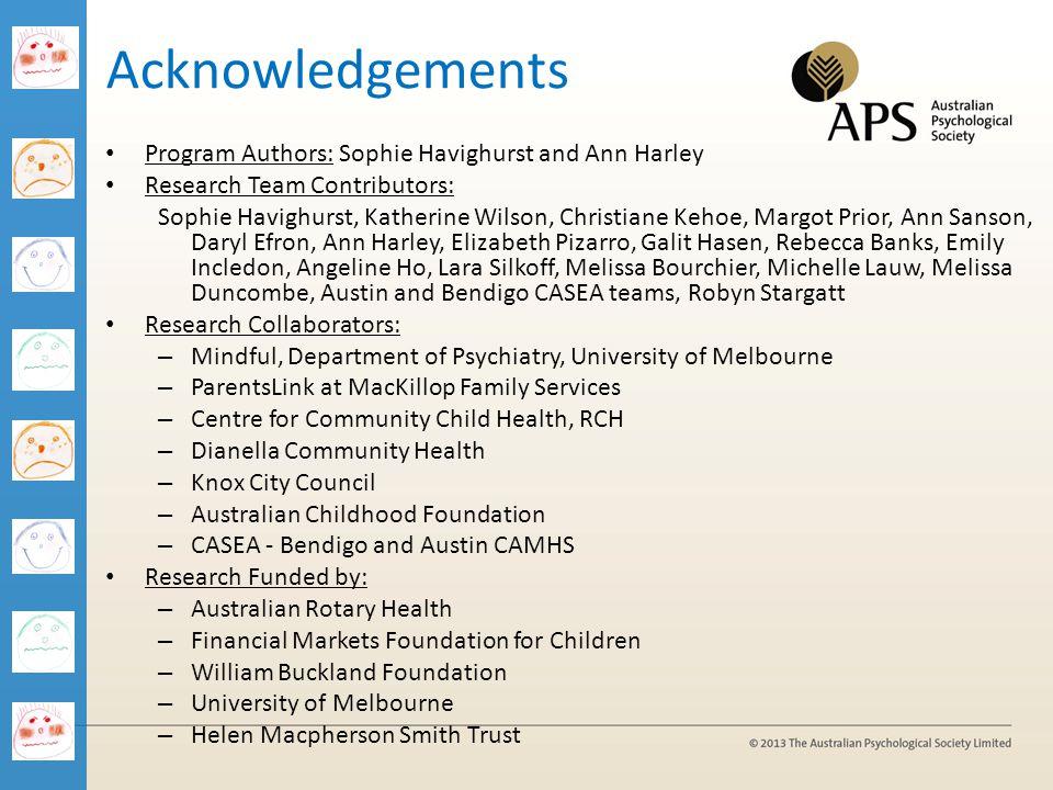 Acknowledgements Program Authors: Sophie Havighurst and Ann Harley Research Team Contributors: Sophie Havighurst, Katherine Wilson, Christiane Kehoe,