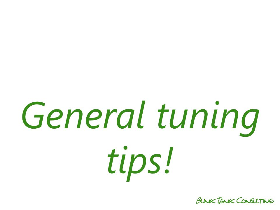 General tuning tips!
