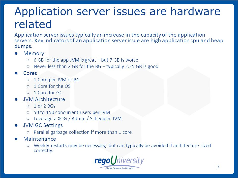 www.regoconsulting.comPhone: 1-888-813-0444 7 Application server issues typically an increase in the capacity of the application servers. Key indicato