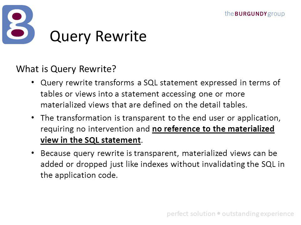 perfect solution outstanding experience Query Rewrite What is Query Rewrite.
