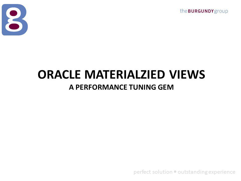 ORACLE MATERIALZIED VIEWS A PERFORMANCE TUNING GEM