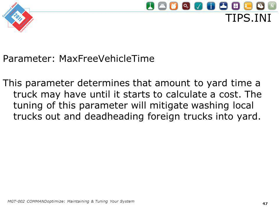 TIPS.INI Parameter: MaxFreeVehicleTime This parameter determines that amount to yard time a truck may have until it starts to calculate a cost.