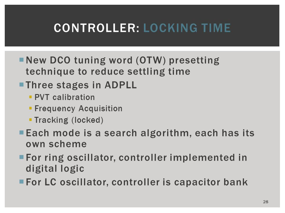 New DCO tuning word (OTW) presetting technique to reduce settling time Three stages in ADPLL PVT calibration Frequency Acquisition Tracking (locked) E