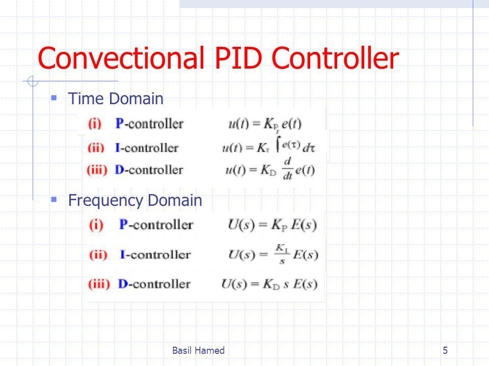 Convectional PID Controller Time Domain Frequency Domain Basil Hamed5