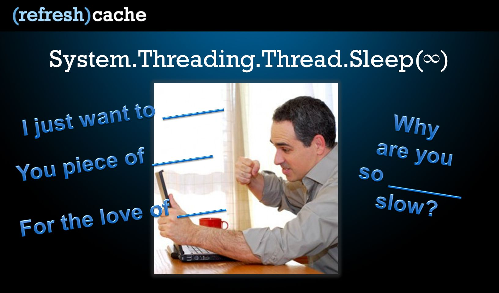 System.Threading.Thread.Sleep( )