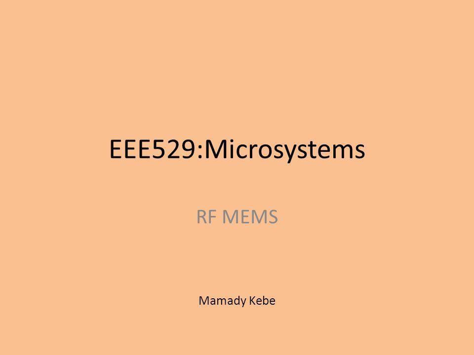 EEE529:Microsystems RF MEMS Mamady Kebe