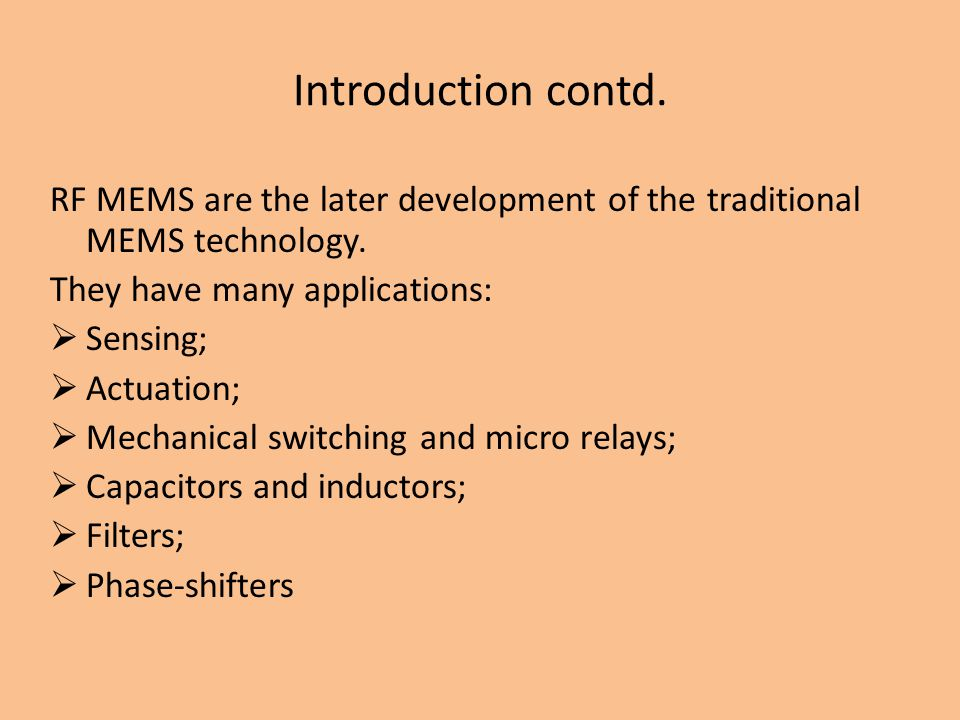 RF MEMS are the later development of the traditional MEMS technology.