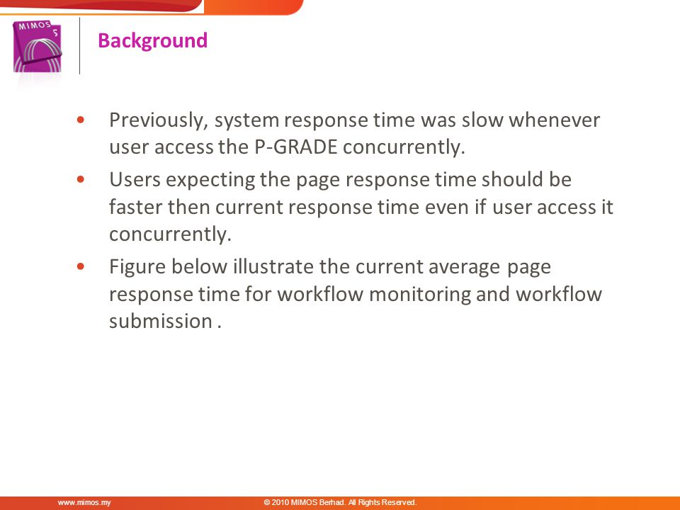 Previously, system response time was slow whenever user access the P-GRADE concurrently.