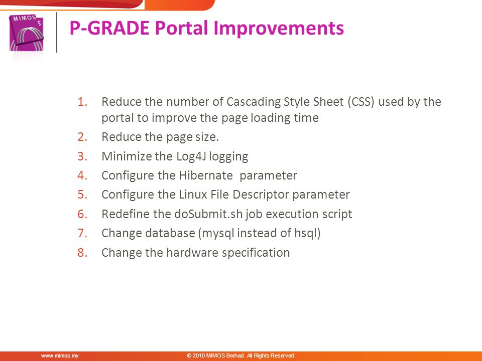 1.Reduce the number of Cascading Style Sheet (CSS) used by the portal to improve the page loading time 2.Reduce the page size.