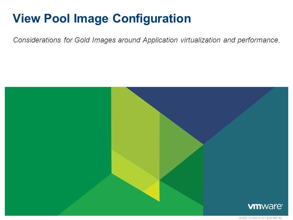 © 2009 VMware Inc.