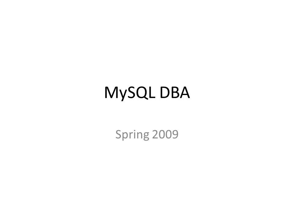 MySQL DBA Spring 2009