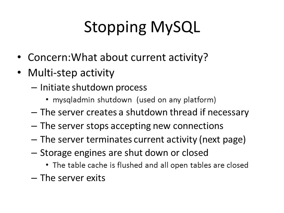 Stopping MySQL Concern:What about current activity.