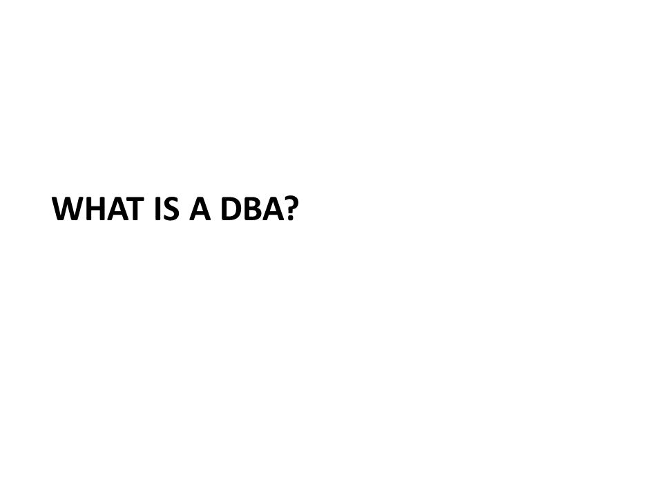 WHAT IS A DBA