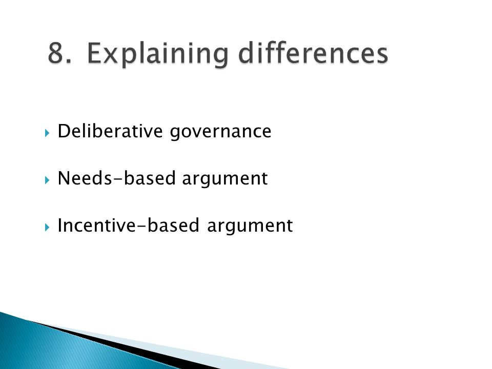 Deliberative governance Needs-based argument Incentive-based argument