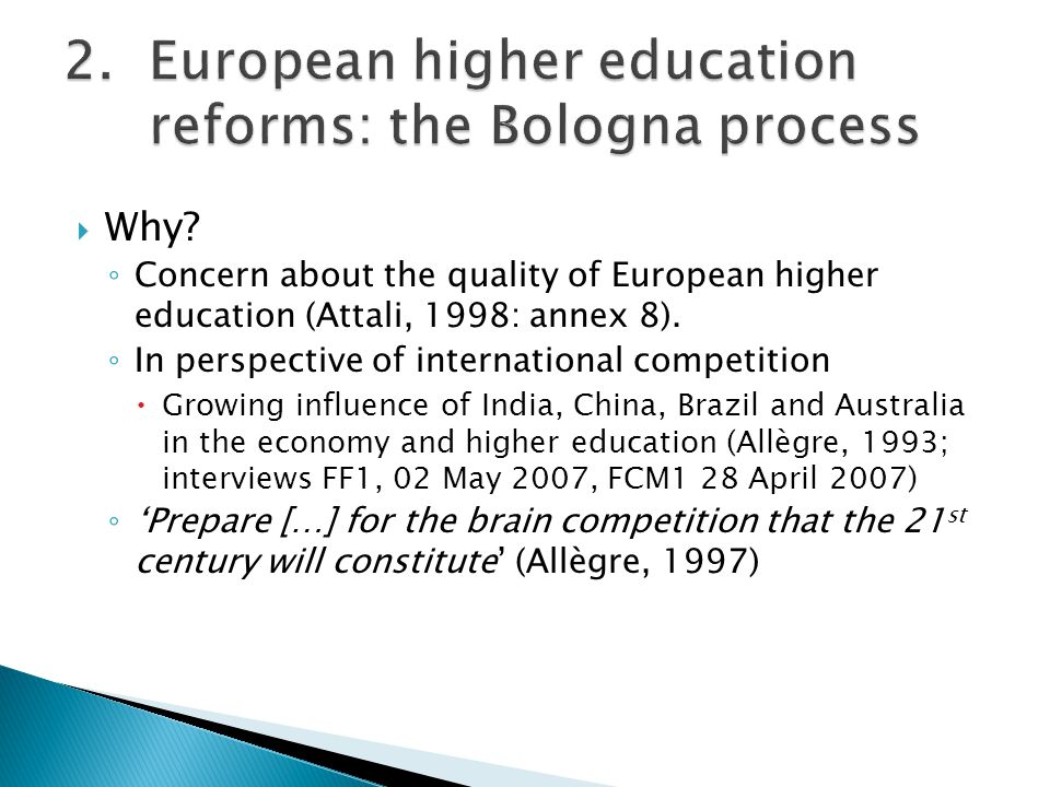 Why.Concern about the quality of European higher education (Attali, 1998: annex 8).
