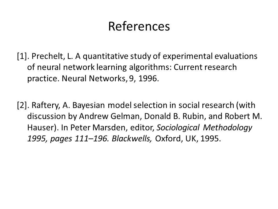 References [1]. Prechelt, L.