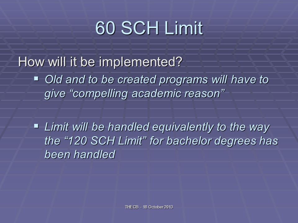 60 SCH Limit How will it be implemented.