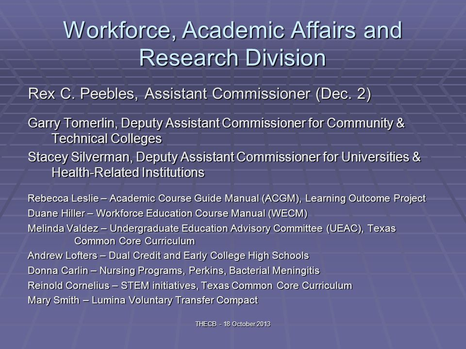 Workforce, Academic Affairs and Research Division Rex C.