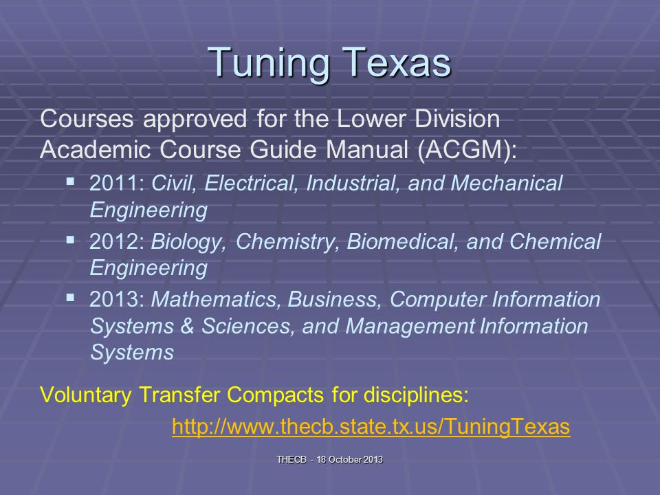 Dual Credit Restriction: Two courses per term, junior and senior year (does not apply to Early College High Schools) Two courses per term, junior and senior year (does not apply to Early College High Schools) New restriction: A student can only take three courses per year from a community college with a service area that does not include the high school A student can only take three courses per year from a community college with a service area that does not include the high school (does not apply to 4-year institutions) THECB - 18 October 2013