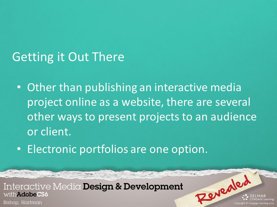 Other than publishing an interactive media project online as a website, there are several other ways to present projects to an audience or client.
