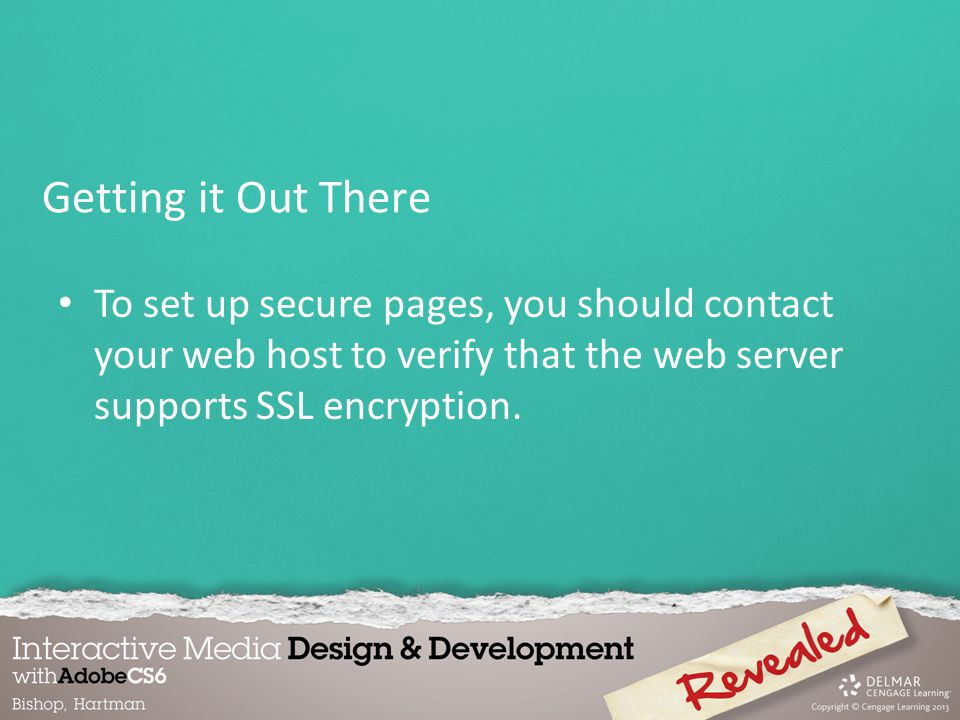 To set up secure pages, you should contact your web host to verify that the web server supports SSL encryption.