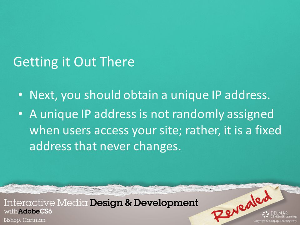 Next, you should obtain a unique IP address.