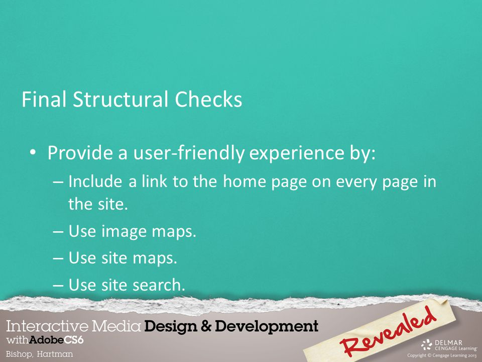 Provide a user-friendly experience by: – Include a link to the home page on every page in the site.