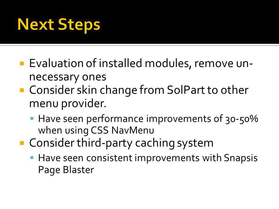 Evaluation of installed modules, remove un- necessary ones Consider skin change from SolPart to other menu provider.