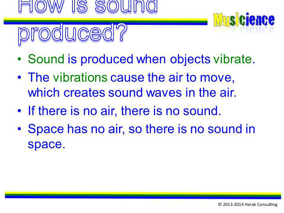 What are different ways to make objects vibrate (and produce sound)?