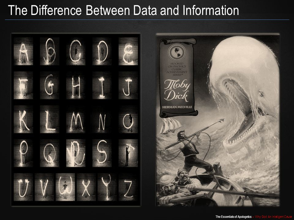The Essentials of Apologetics – Why God: An Intelligent Cause The Difference Between Data and Information