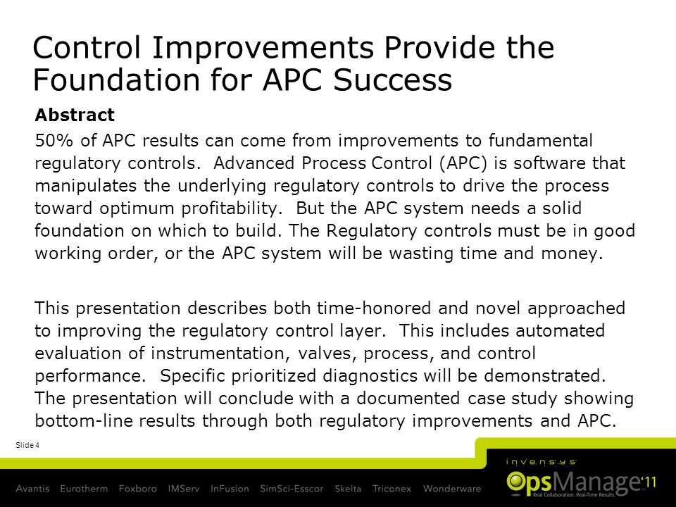 Slide 4 Control Improvements Provide the Foundation for APC Success Abstract 50% of APC results can come from improvements to fundamental regulatory controls.