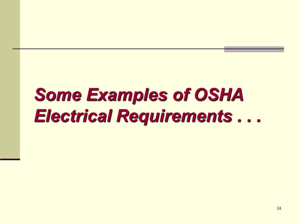 24 Some Examples of OSHA Electrical Requirements...