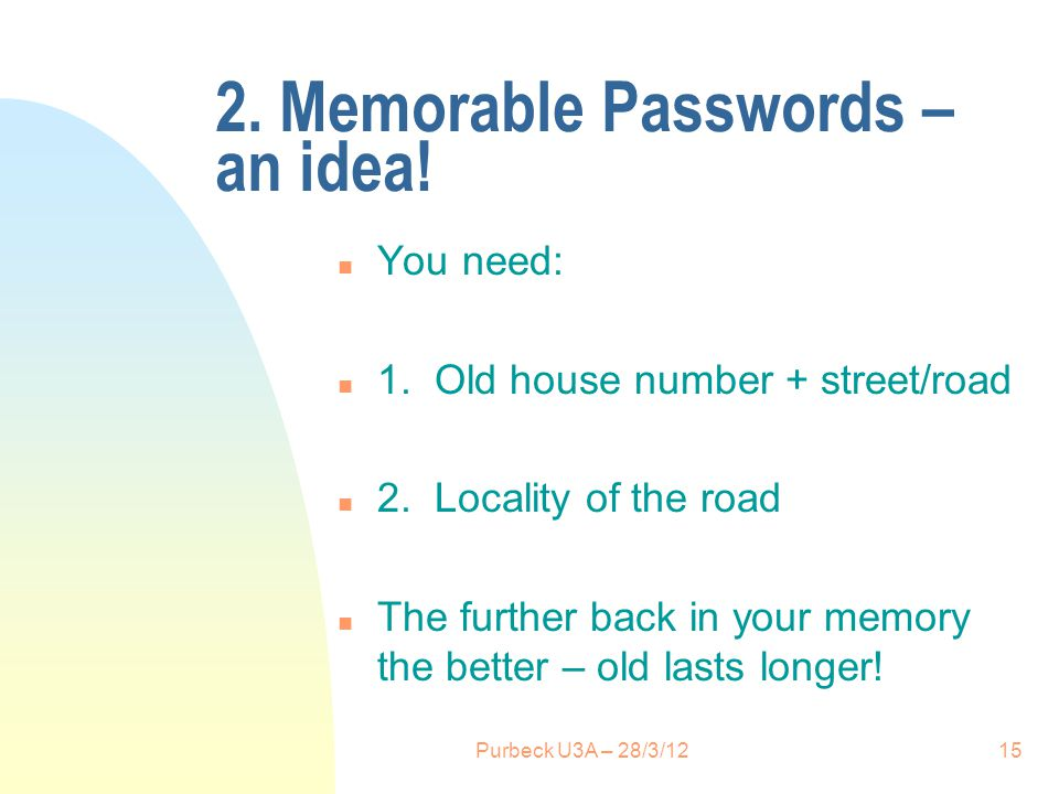 2. Memorable Passwords – an idea. n You need: n 1.
