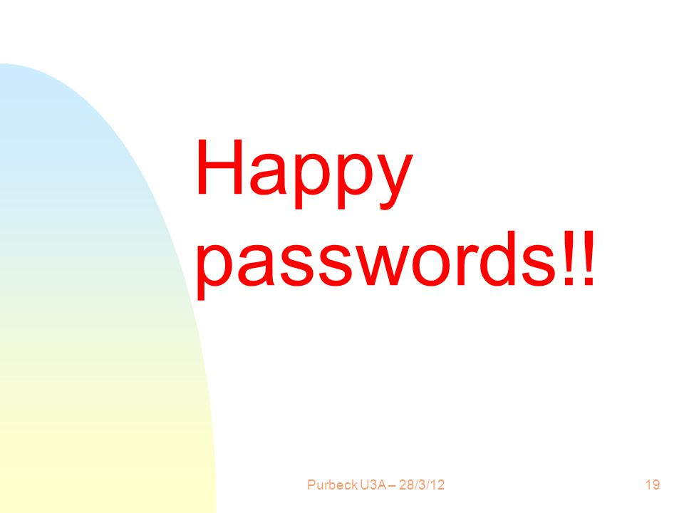 19 Happy passwords!!