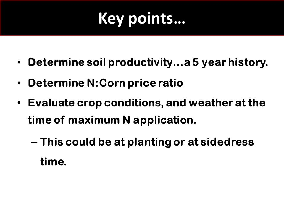Key points… Determine soil productivity…a 5 year history.