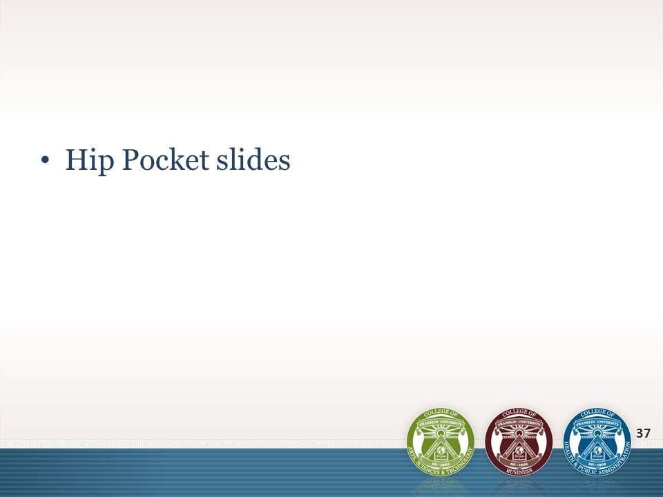 Hip Pocket slides 37