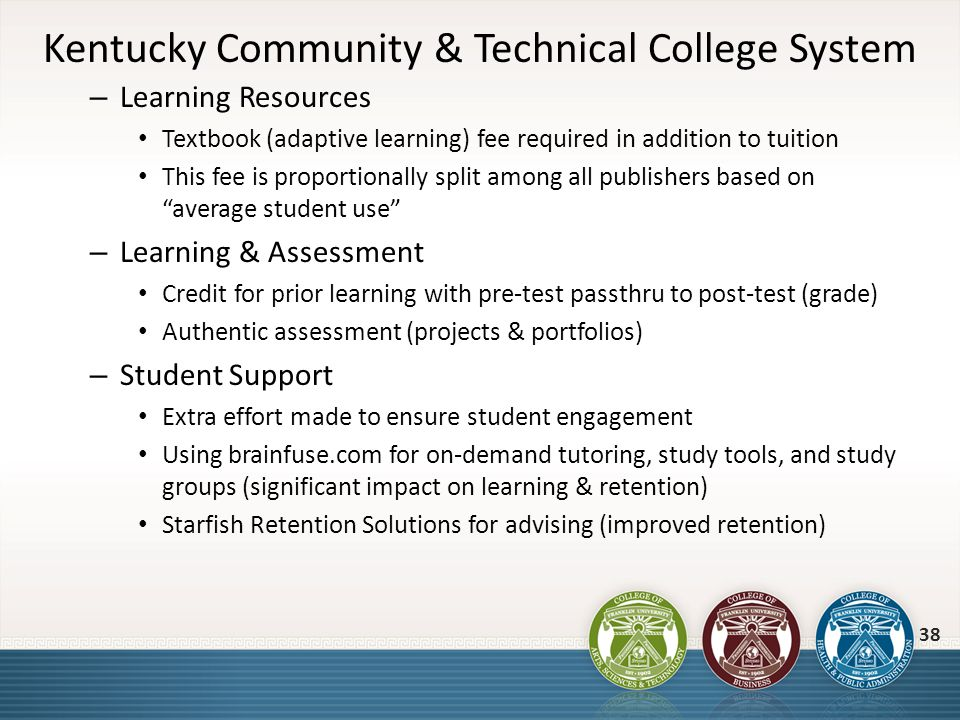 Kentucky Community & Technical College System – Learning Resources Textbook (adaptive learning) fee required in addition to tuition This fee is propor