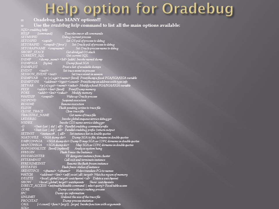 Oradebug has MANY options!!.