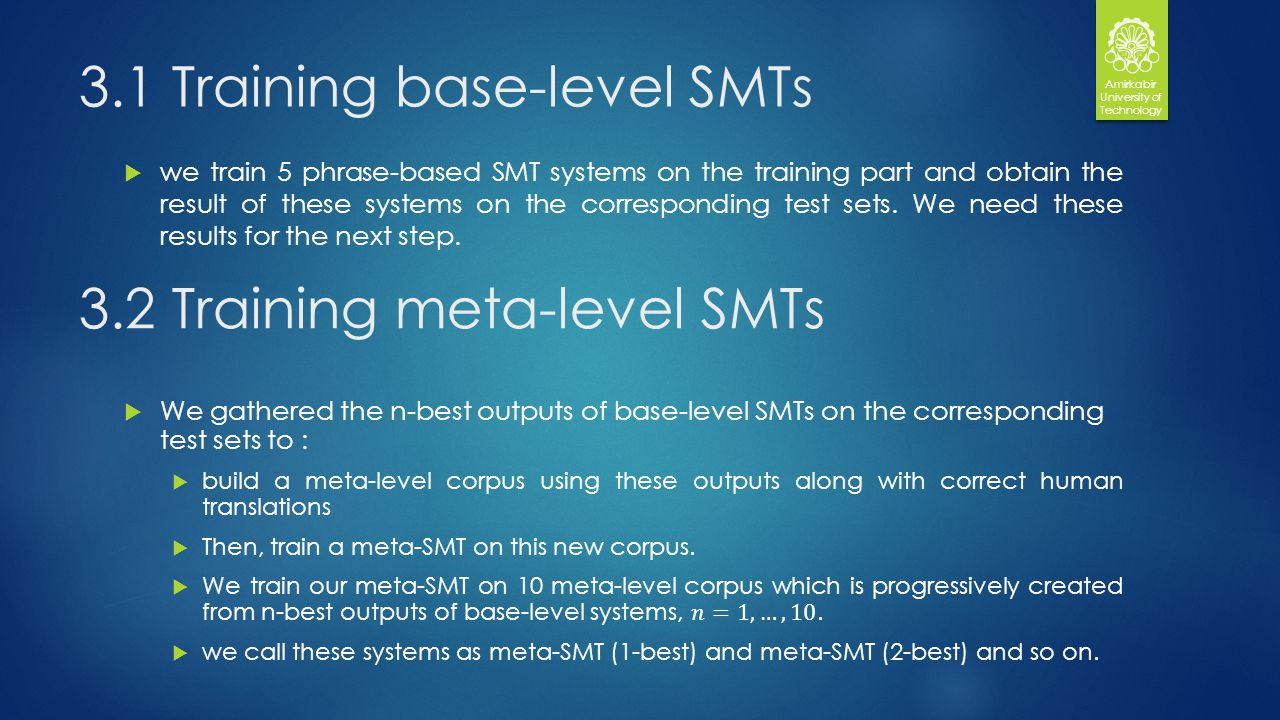 3.1 Training base-level SMTs we train 5 phrase-based SMT systems on the training part and obtain the result of these systems on the corresponding test