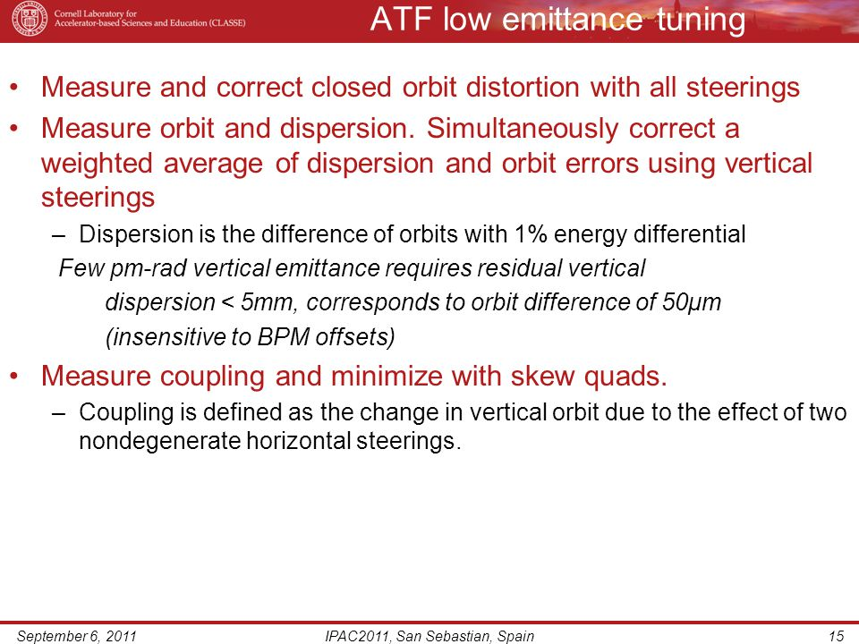 ATF low emittance tuning Measure and correct closed orbit distortion with all steerings Measure orbit and dispersion.