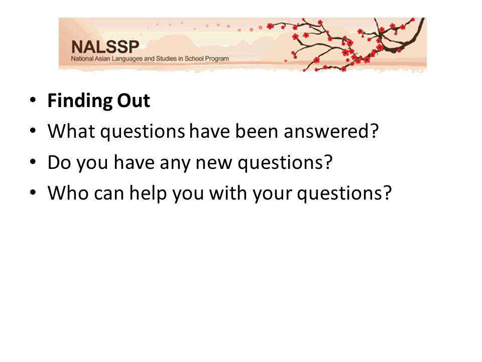 Finding Out What questions have been answered.Do you have any new questions.