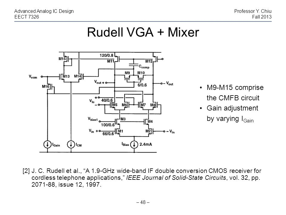 Rudell VGA + Mixer – 48 – Advanced Analog IC DesignProfessor Y. Chiu EECT 7326Fall 2013 [2] J. C. Rudell et al., A 1.9-GHz wide-band IF double convers