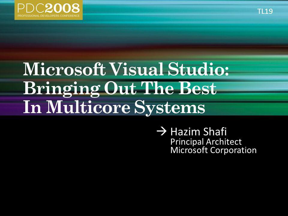 Hazim Shafi Principal Architect Microsoft Corporation TL19