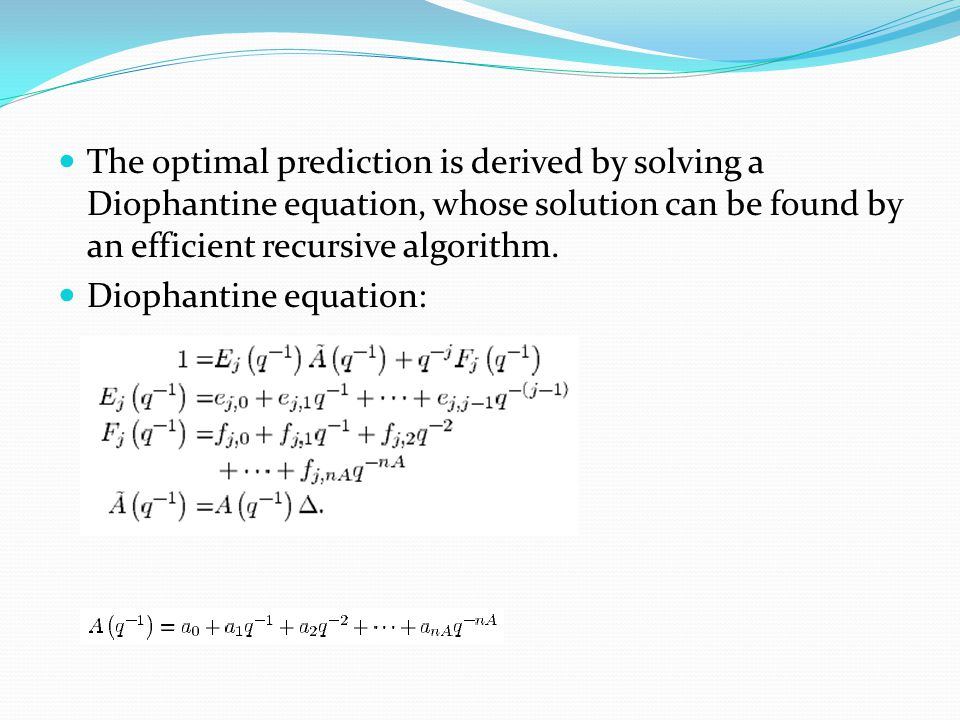The optimal prediction is derived by solving a Diophantine equation, whose solution can be found by an efficient recursive algorithm. Diophantine equa
