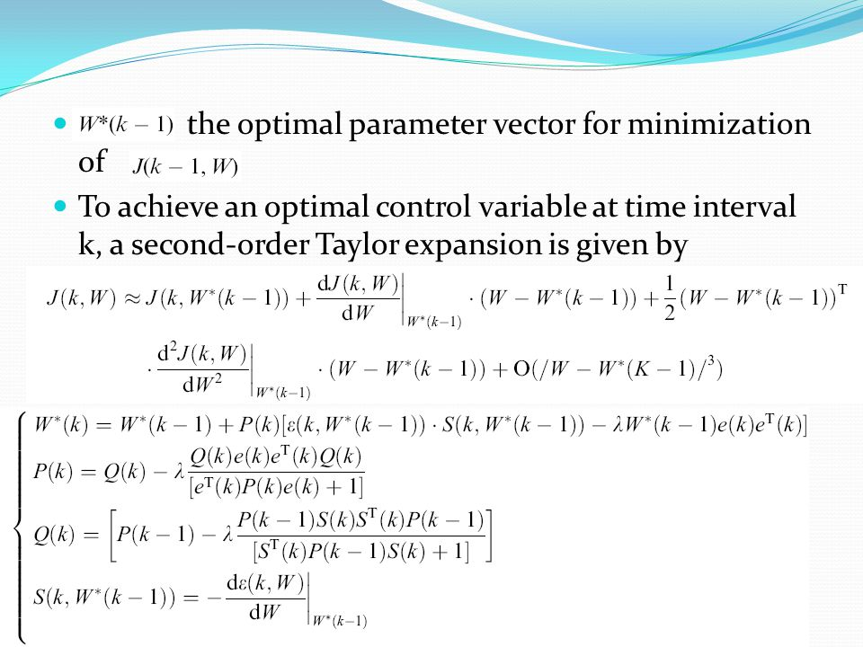 the optimal parameter vector for minimization of To achieve an optimal control variable at time interval k, a second-order Taylor expansion is given b