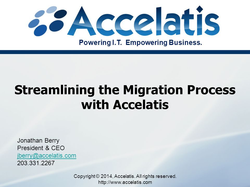 Agenda –Accelatis Intro –Migrations Our Role How We Can Help Example Validation Report Controls Going Forward 2 Copyright © 2014, Accelatis.