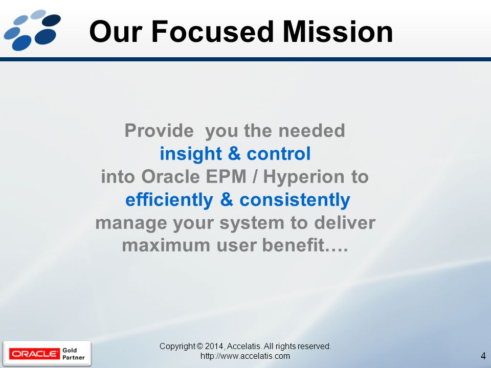 Provide you the needed insight & control into Oracle EPM / Hyperion to efficiently & consistently manage your system to deliver maximum user benefit….