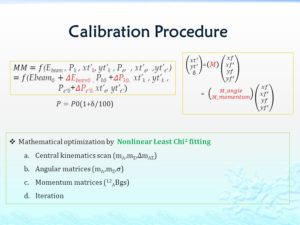 Mathematical optimization by Nonlinear Least Chi 2 fitting a.Central kinematics scan (m Λ,m Σ,Δm ΛΣ ) b.Angular matrices (m Λ,m Σ,σ) c.Momentum matric