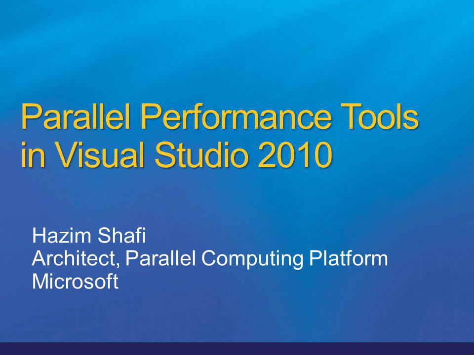 Parallel Performance Tools in Visual Studio 2010